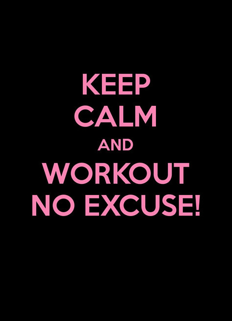 keep-calm-and-workout-no-excuse